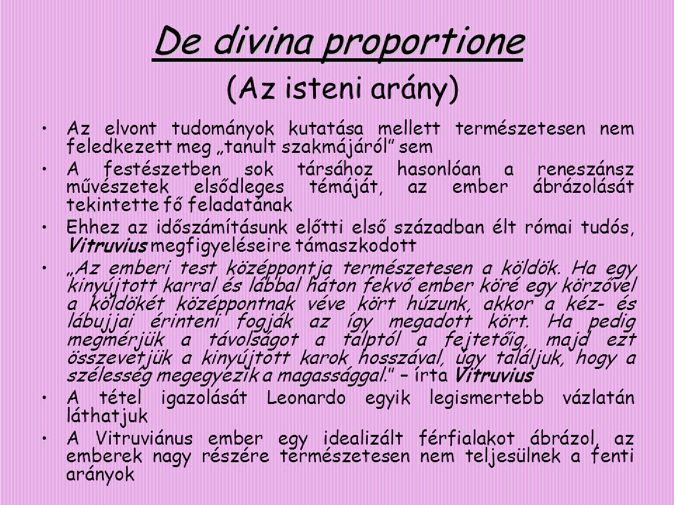 """De divina proportione De divina proportione (Az isteni arány) •Az elvont tudományok kutatása mellett természetesen nem feledkezett meg """"tanult szakmáj"""
