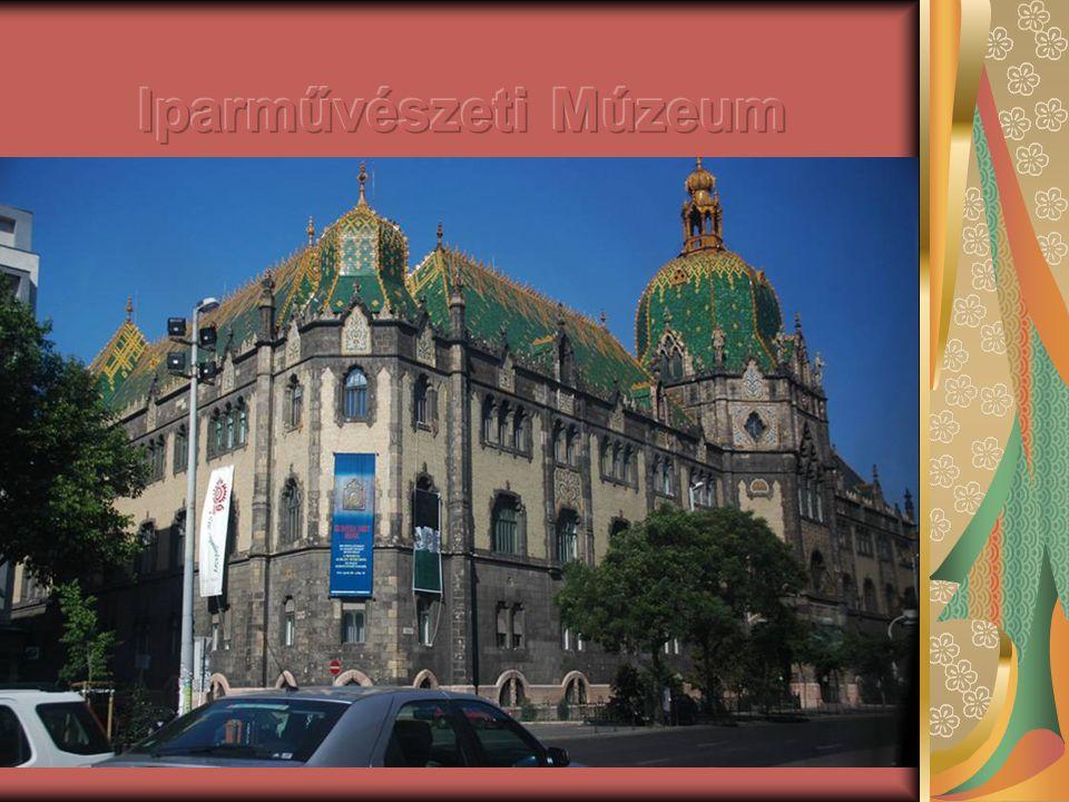 Iparművészeti Múzeum A főváros egyik legszebb látnivalója a Lechner Ödön és Pártos Gyula tervezte, Zsolnay kerámiával fedett szecessziós palota.