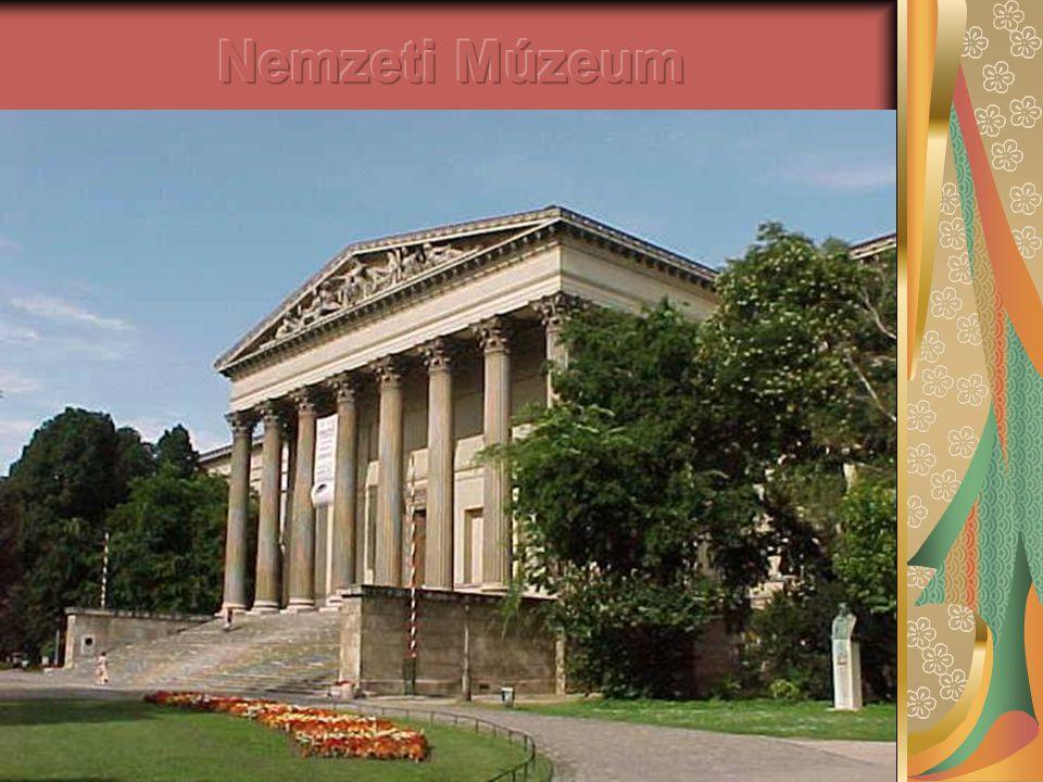 Nemzeti Múzeum A hatalmas nemzeti gyűjtemény 1846- tól foglal helyet a jelenlegi, Pollack Mihály által tervezett klasszicista épületben.