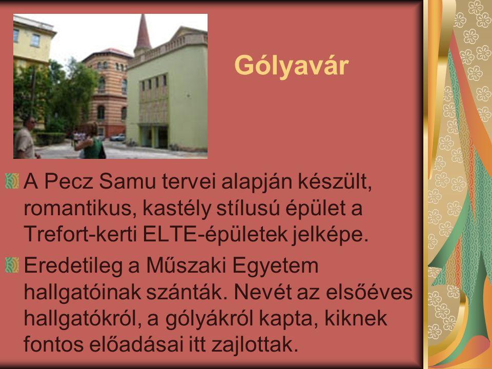 Gólyavár A Pecz Samu tervei alapján készült, romantikus, kastély stílusú épület a Trefort-kerti ELTE-épületek jelképe.