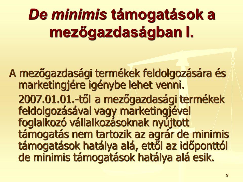 10 De minimis támogatások a mezőgazdaságban II.