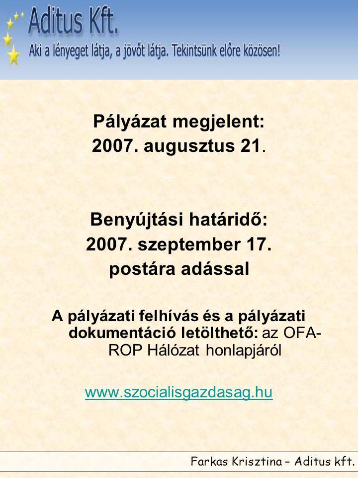 Farkas Krisztina – Aditus kft. Pályázat megjelent: 2007. augusztus 21. Benyújtási határidő: 2007. szeptember 17. postára adással A pályázati felhívás