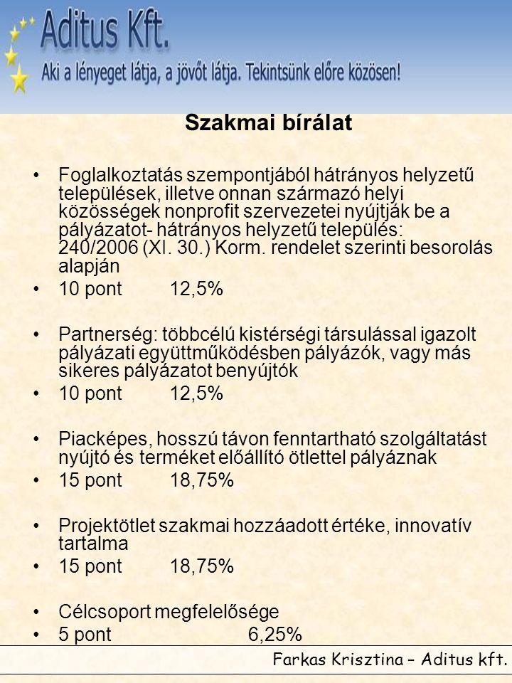 Farkas Krisztina – Aditus kft. Szakmai bírálat •Foglalkoztatás szempontjából hátrányos helyzetű települések, illetve onnan származó helyi közösségek n