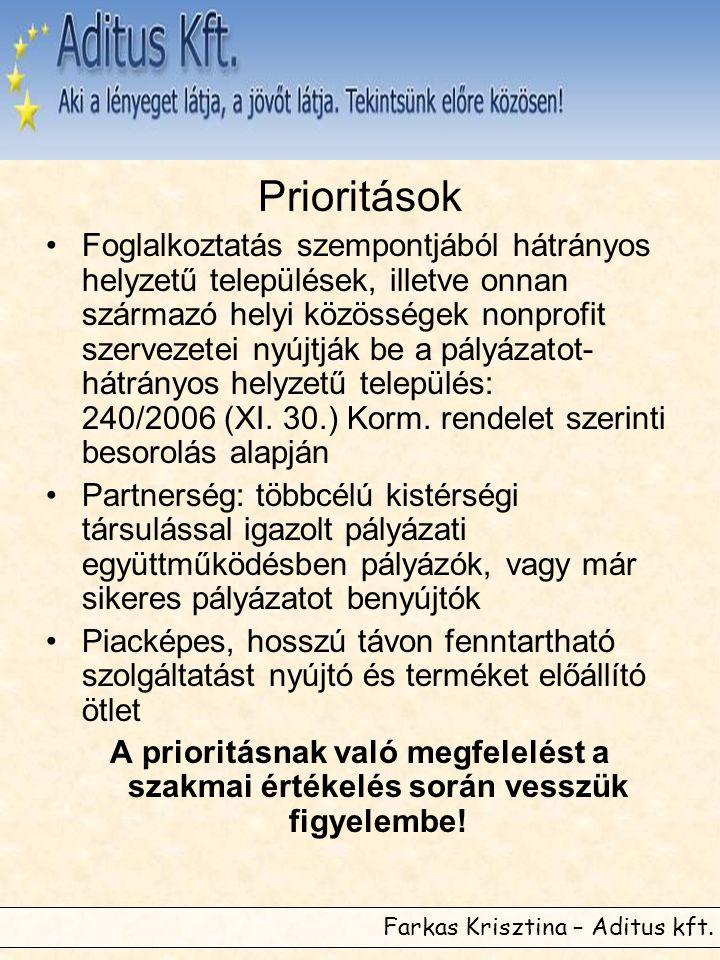 Farkas Krisztina – Aditus kft. Prioritások •Foglalkoztatás szempontjából hátrányos helyzetű települések, illetve onnan származó helyi közösségek nonpr