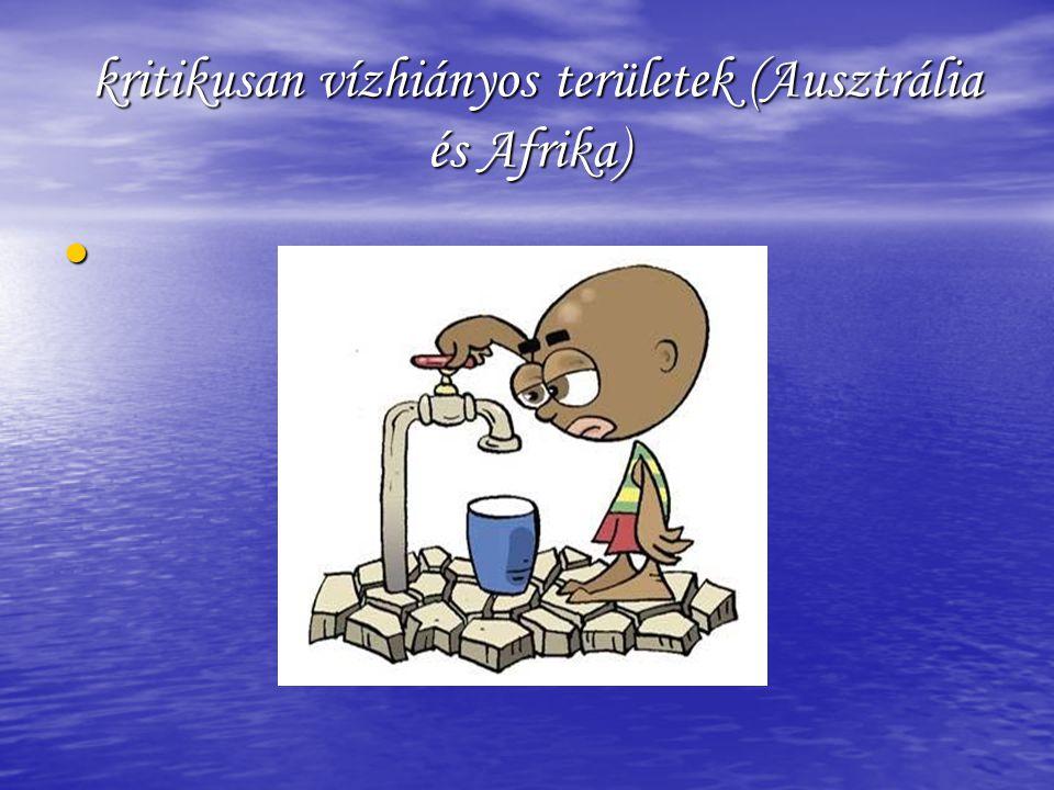 kritikusan vízhiányos területek (Ausztrália és Afrika) kritikusan vízhiányos területek (Ausztrália és Afrika) •