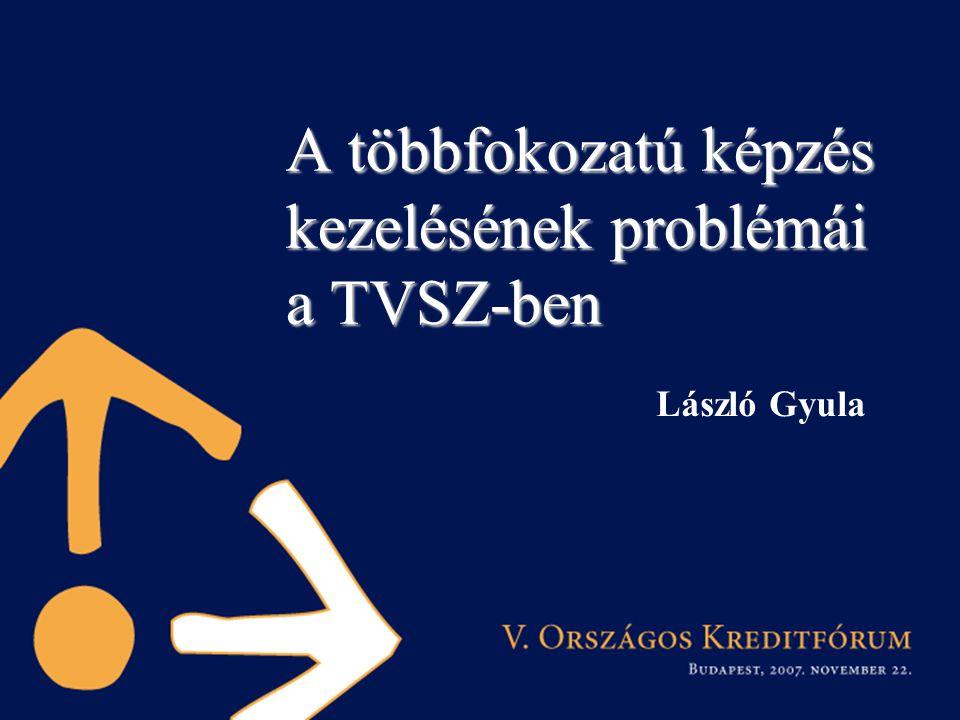 A többfokozatú képzés kezelésének problémái a TVSZ-ben László Gyula