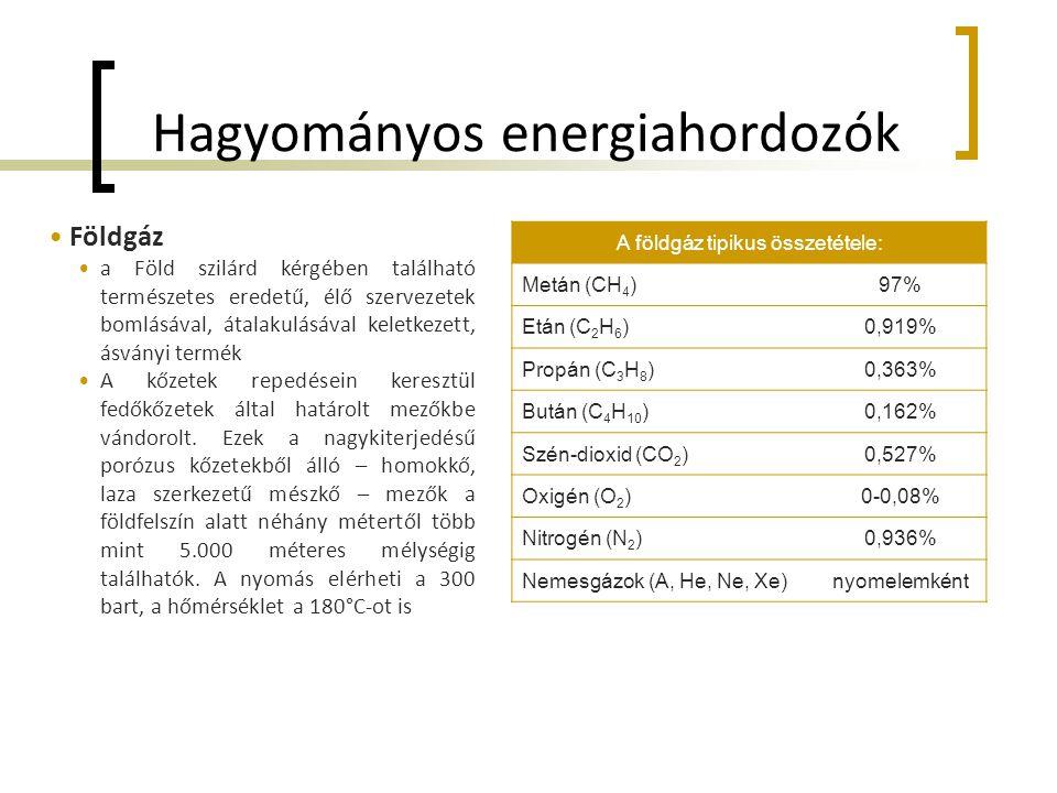 Hagyományos energiahordozók • Földgáz •a Föld szilárd kérgében található természetes eredetű, élő szervezetek bomlásával, átalakulásával keletkezett,