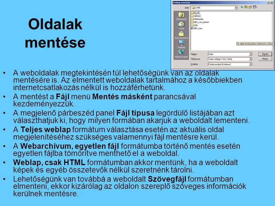 Oldalak mentése •A weboldalak megtekintésén túl lehetőségünk van az oldalak mentésére is.