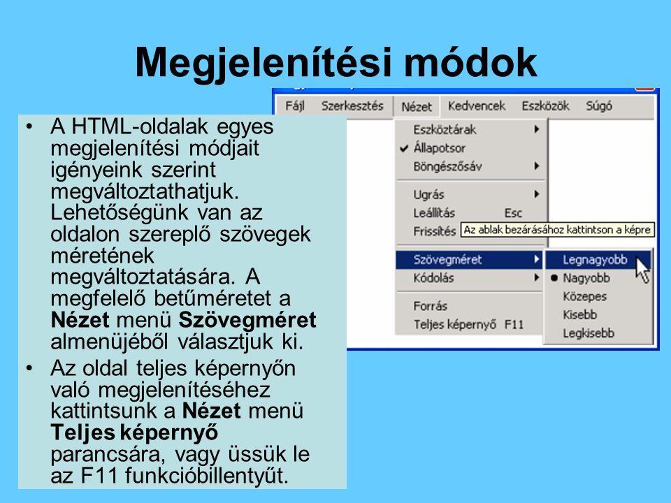 Megjelenítési módok •A HTML-oldalak egyes megjelenítési módjait igényeink szerint megváltoztathatjuk.