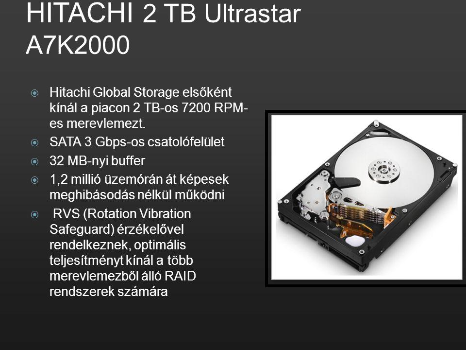HITACHI 2 TB Ultrastar A7K2000  Hitachi Global Storage elsőként kínál a piacon 2 TB-os 7200 RPM- es merevlemezt.  SATA 3 Gbps-os csatolófelület  32