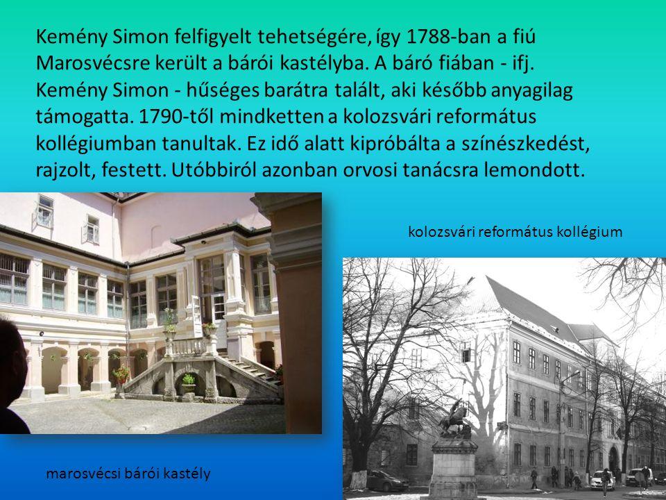 Kemény Simon felfigyelt tehetségére, így 1788-ban a fiú Marosvécsre került a bárói kastélyba. A báró fiában - ifj. Kemény Simon - hűséges barátra talá