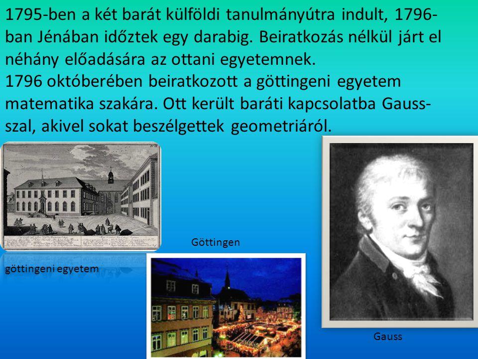 1795-ben a két barát külföldi tanulmányútra indult, 1796- ban Jénában időztek egy darabig. Beiratkozás nélkül járt el néhány előadására az ottani egye