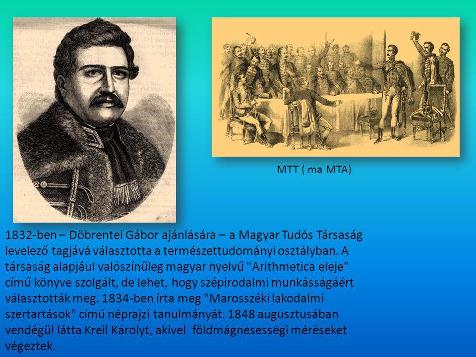 1832-ben – Döbrentei Gábor ajánlására – a Magyar Tudós Társaság levelező tagjává választotta a természettudományi osztályban. A társaság alapjául való