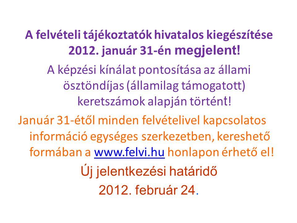 A felvételi tájékoztatók hivatalos kiegészítése 2012.