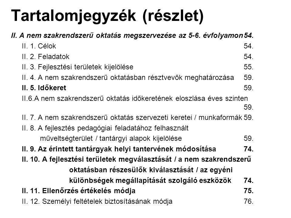 II.5. Időkeret A törvényi előírásnak megfelelően a 2008/2009-es tanévtől az 5.