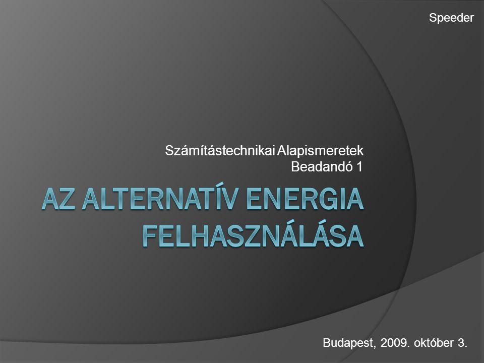Számítástechnikai Alapismeretek Beadandó 1 Speeder Budapest, 2009. október 3.
