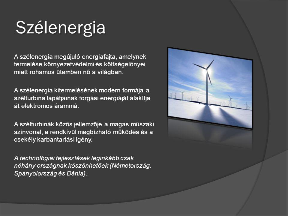 Szélenergia A szélenergia megújuló energiafajta, amelynek termelése környezetvédelmi és költségelőnyei miatt rohamos ütemben nő a világban. A szélener