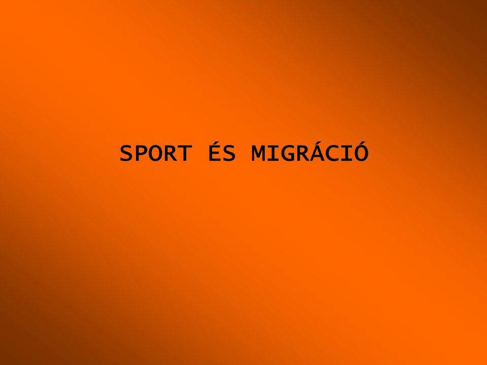 SPORT ÉS MIGRÁCIÓ
