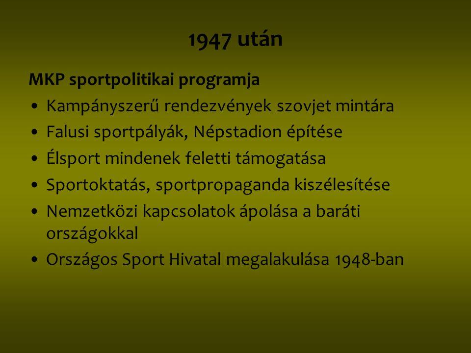 Szocialista sport •Cél: a jó olimpiai szereplés •Szovjet mintájú tömegsportmozgalom megteremtése felülről szervezett, társadalmi kontrollt biztosító, pl.