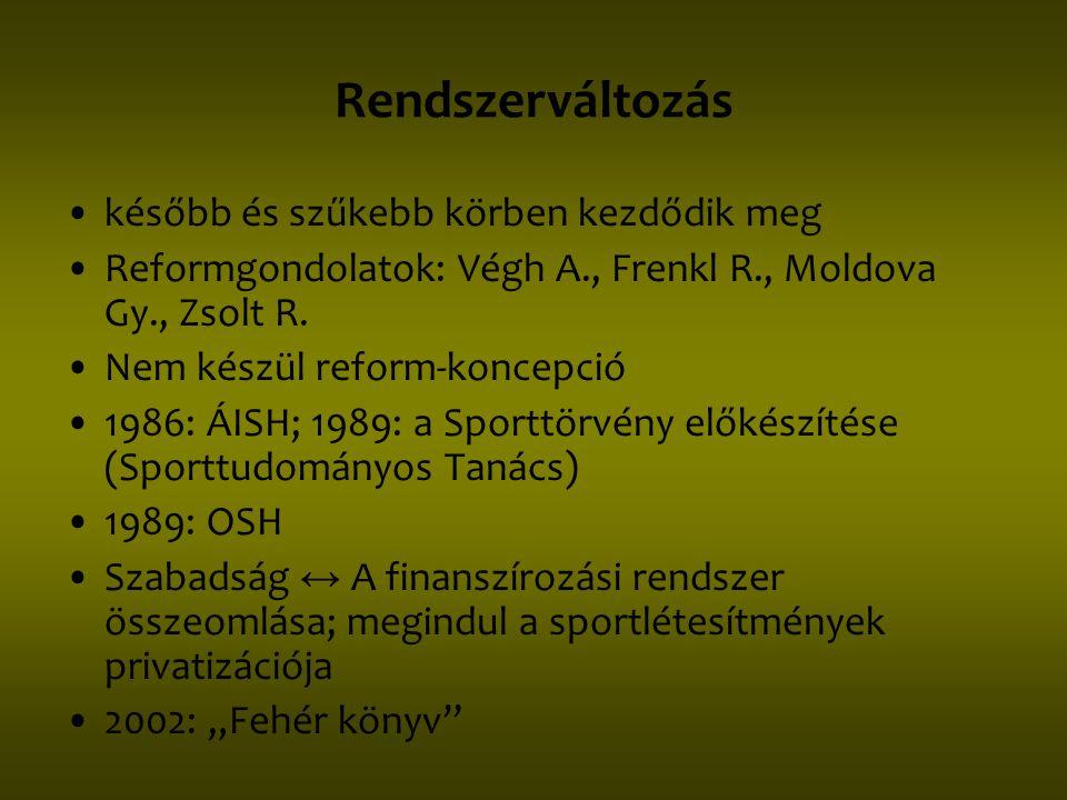 Rendszerváltozás •később és szűkebb körben kezdődik meg •Reformgondolatok: Végh A., Frenkl R., Moldova Gy., Zsolt R. •Nem készül reform-koncepció •198