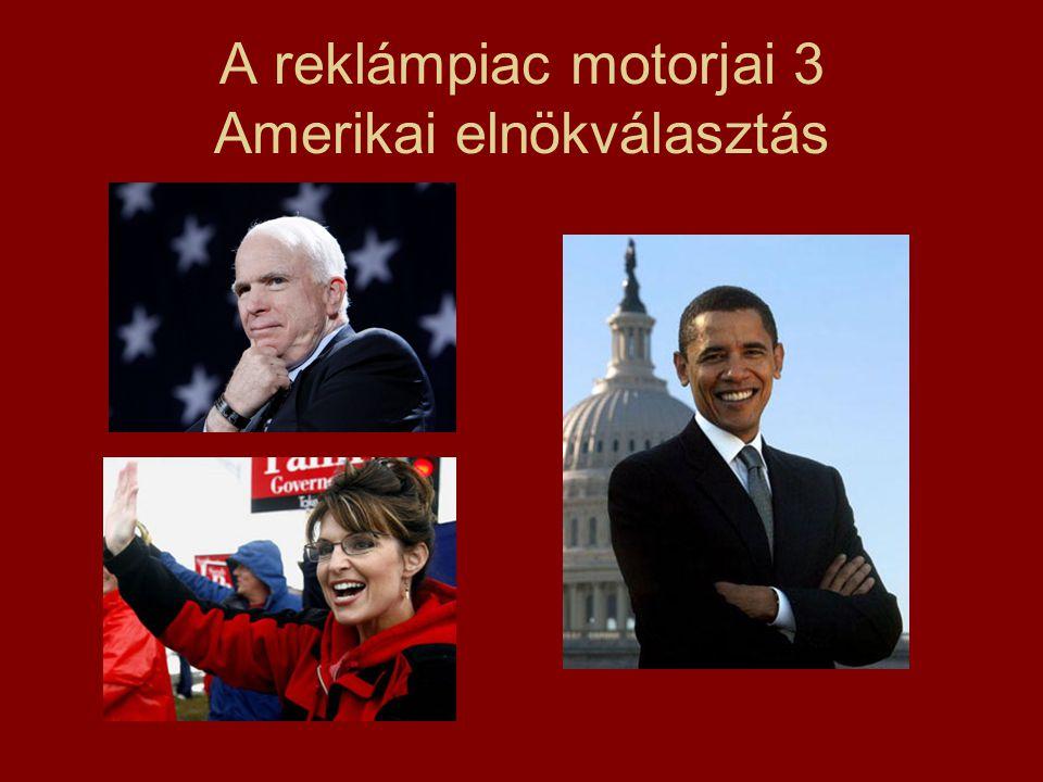 A reklámpiac motorjai 3 Amerikai elnökválasztás
