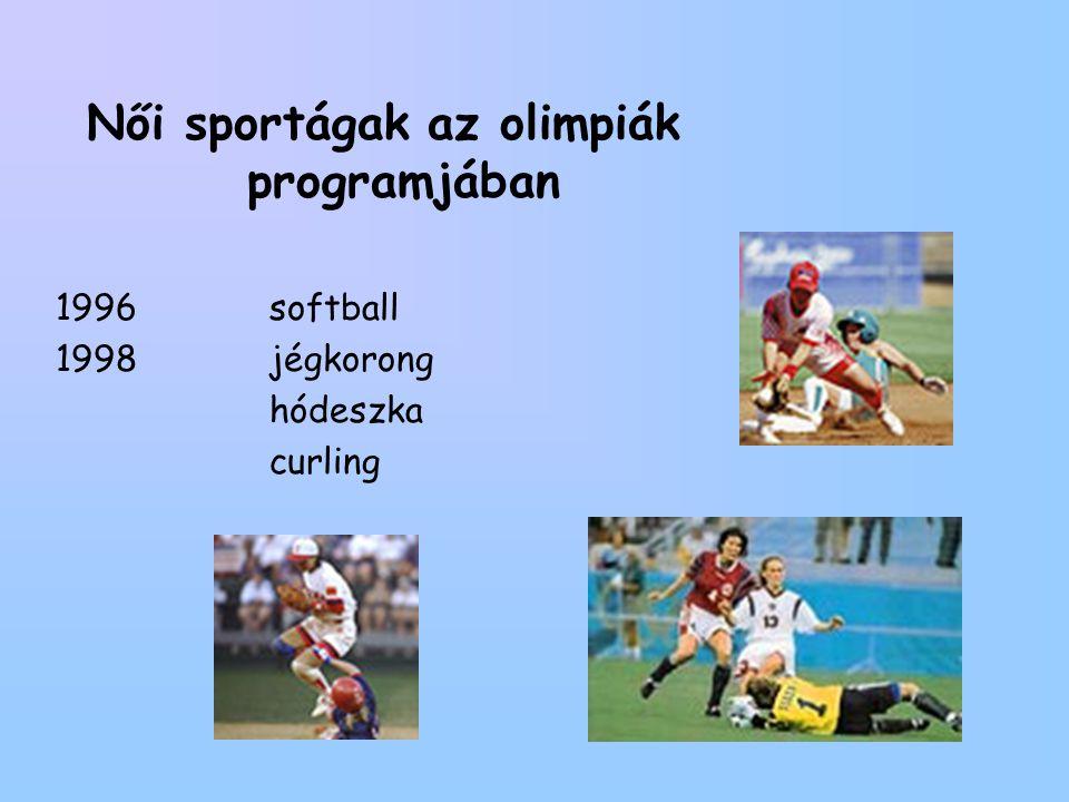 Női sportágak az olimpiák programjában 1996 softball 1998jégkorong hódeszka curling