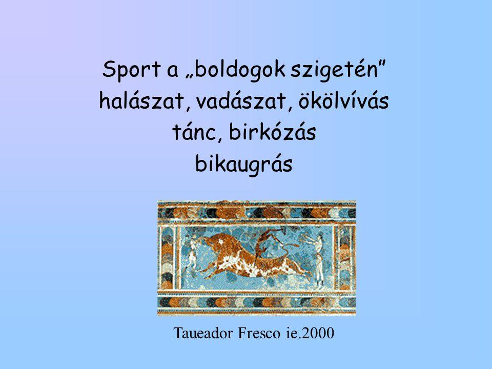 """Sport a """"boldogok szigetén"""" halászat, vadászat, ökölvívás tánc, birkózás bikaugrás Taueador Fresco ie.2000"""