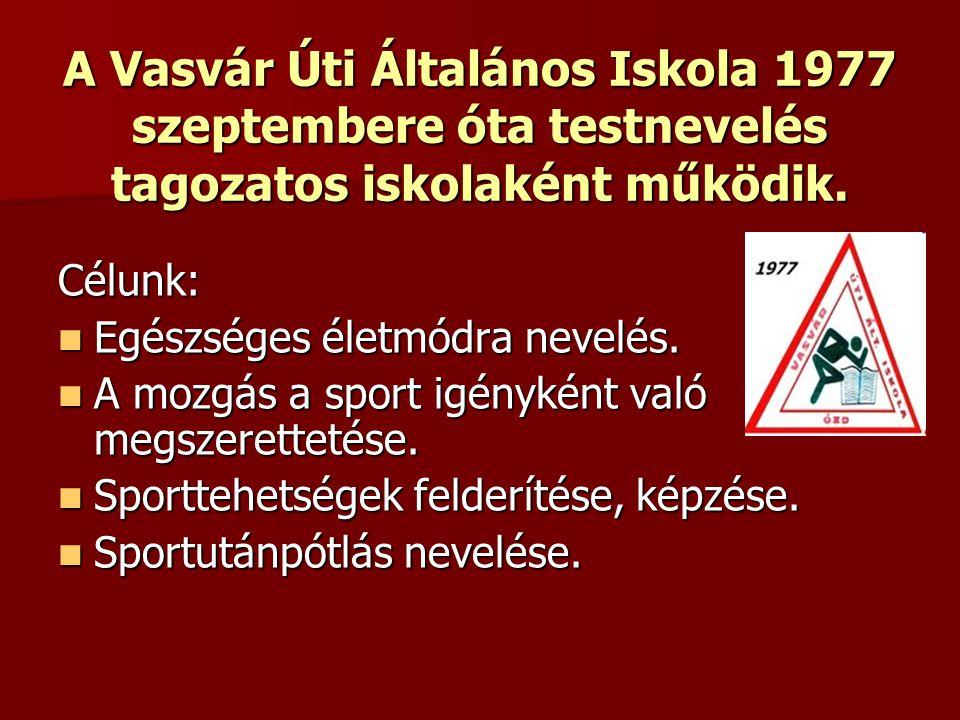 A Vasvár Úti Általános Iskola 1977 szeptembere óta testnevelés tagozatos iskolaként működik.