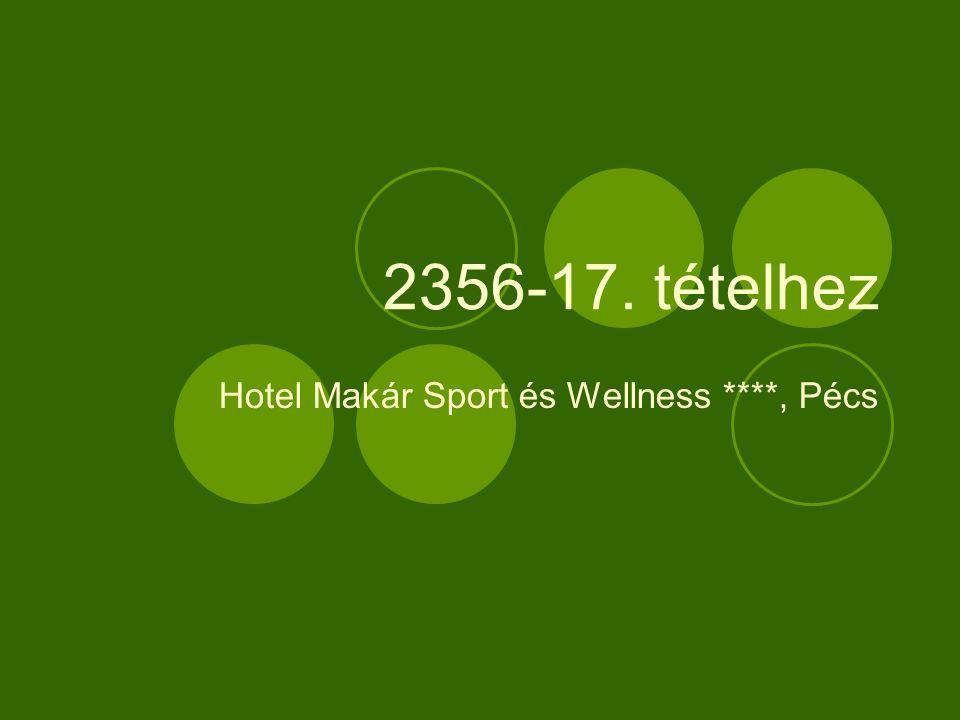 2356-17. tételhez Hotel Makár Sport és Wellness ****, Pécs
