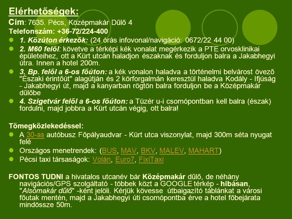 Elérhetőségek: Cím : 7635. Pécs, Középmakár Dűlő 4 Telefonszám: +36-72/224-400  1.