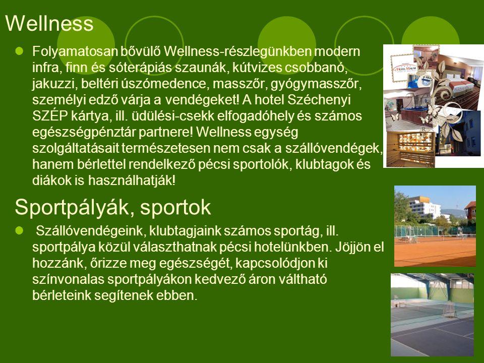 Wellness  Folyamatosan bővülő Wellness-részlegünkben modern infra, finn és sóterápiás szaunák, kútvizes csobbanó, jakuzzi, beltéri úszómedence, masszőr, gyógymasszőr, személyi edző várja a vendégeket.
