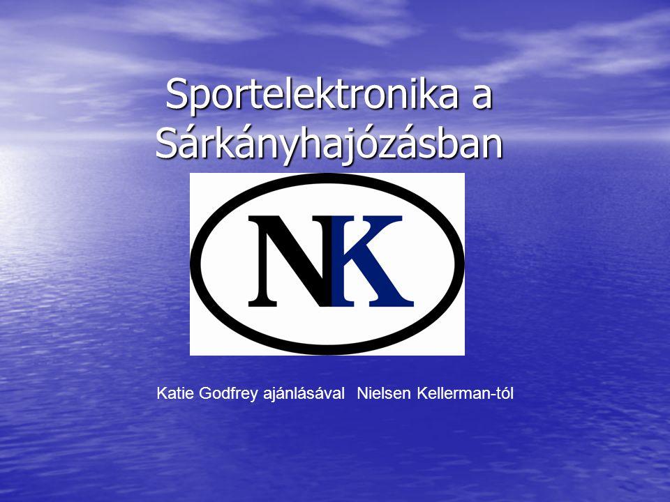 Sportelektronika a Sárkányhajózásban Katie Godfrey ajánlásával Nielsen Kellerman-tól