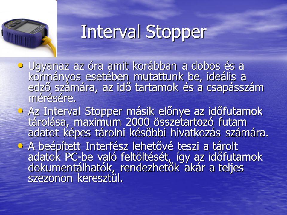 Interval Stopper • Ugyanaz az óra amit korábban a dobos és a kormányos esetében mutattunk be, ideális a edző számára, az idő tartamok és a csapásszám mérésére.