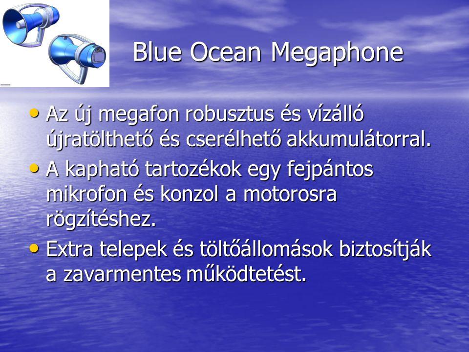 Blue Ocean Megaphone • Az új megafon robusztus és vízálló újratölthető és cserélhető akkumulátorral.