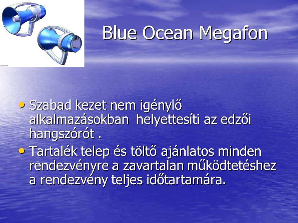 Blue Ocean Megafon • Szabad kezet nem igénylő alkalmazásokban helyettesíti az edzői hangszórót.