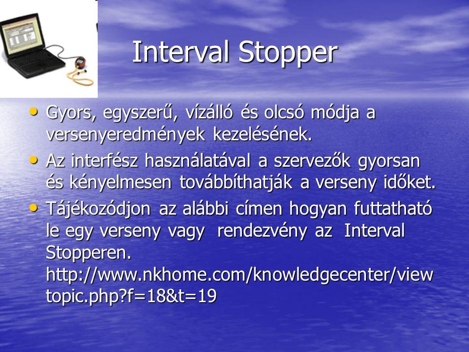 Interval Stopper • Gyors, egyszerű, vízálló és olcsó módja a versenyeredmények kezelésének.