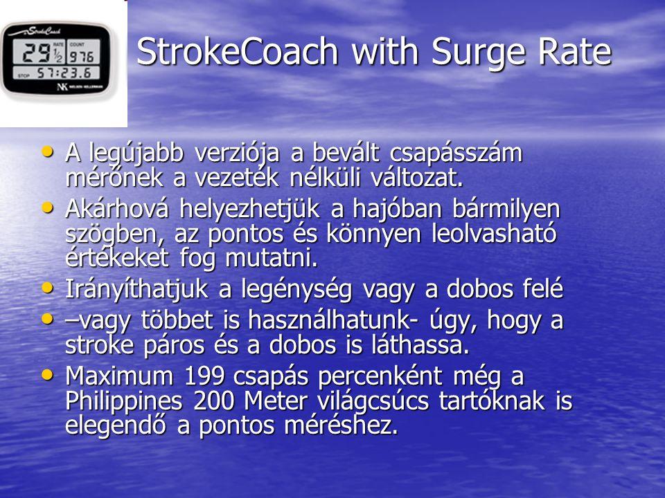 StrokeCoach with Surge Rate • A legújabb verziója a bevált csapásszám mérőnek a vezeték nélküli változat.