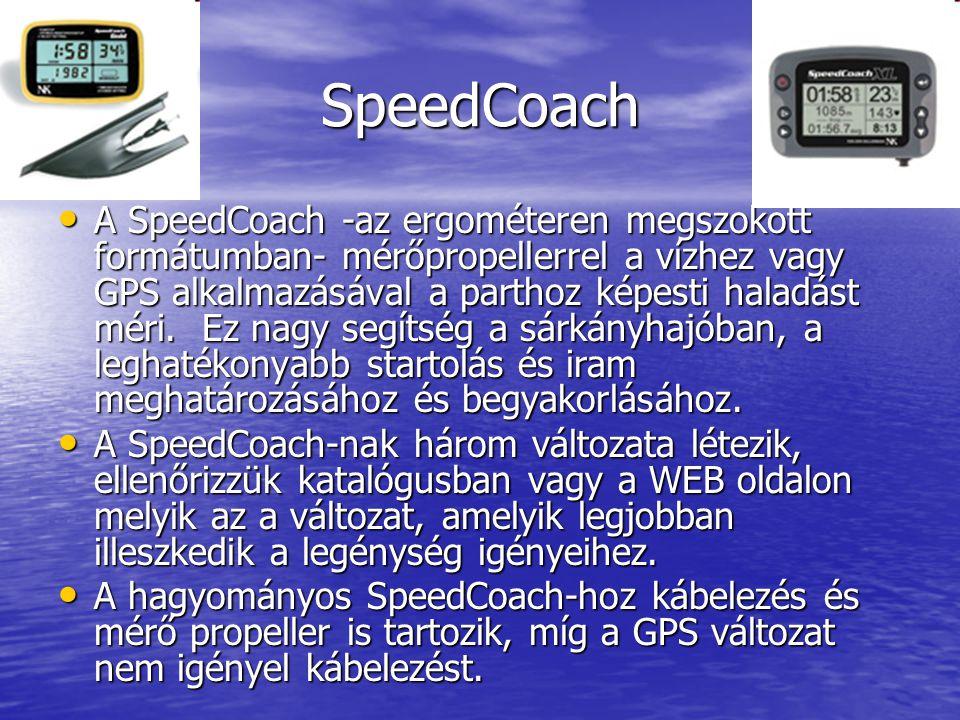 SpeedCoach • A SpeedCoach -az ergométeren megszokott formátumban- mérőpropellerrel a vízhez vagy GPS alkalmazásával a parthoz képesti haladást méri.