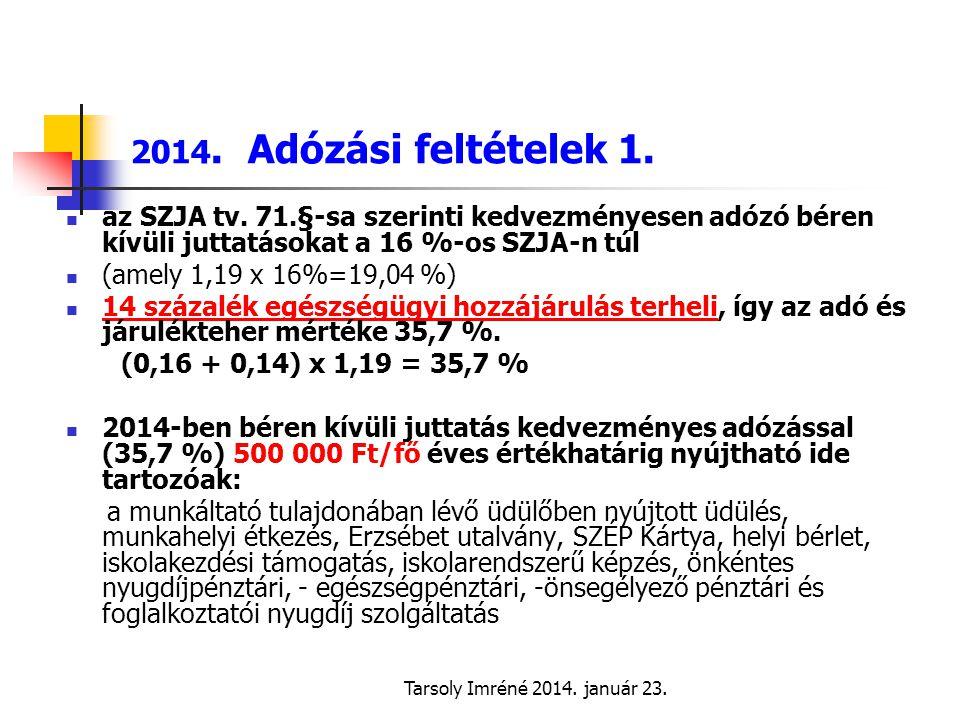 Tarsoly Imréné 2014.január 23. 2014. Adózási feltételek 1.