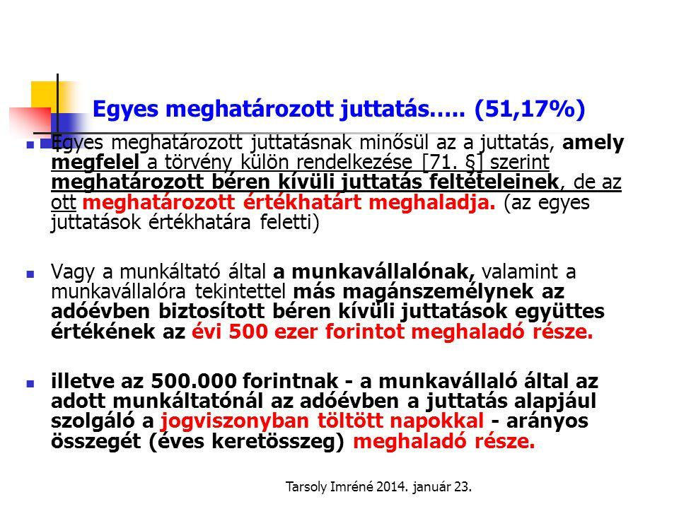 Tarsoly Imréné 2014.január 23. Egyes meghatározott juttatás…..