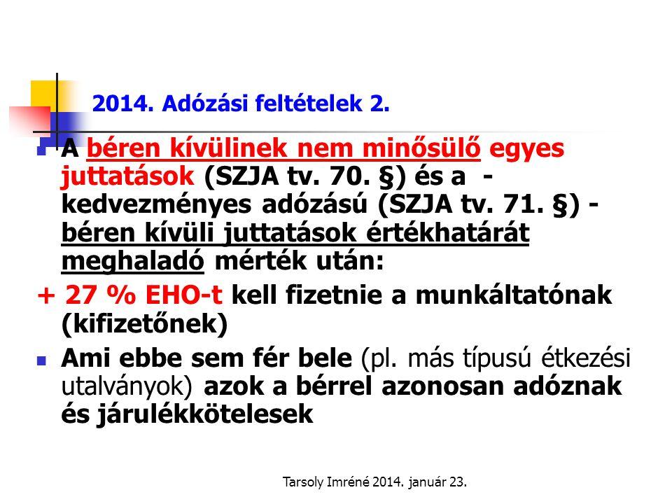 Tarsoly Imréné 2014.január 23. 2014. Adózási feltételek 2.