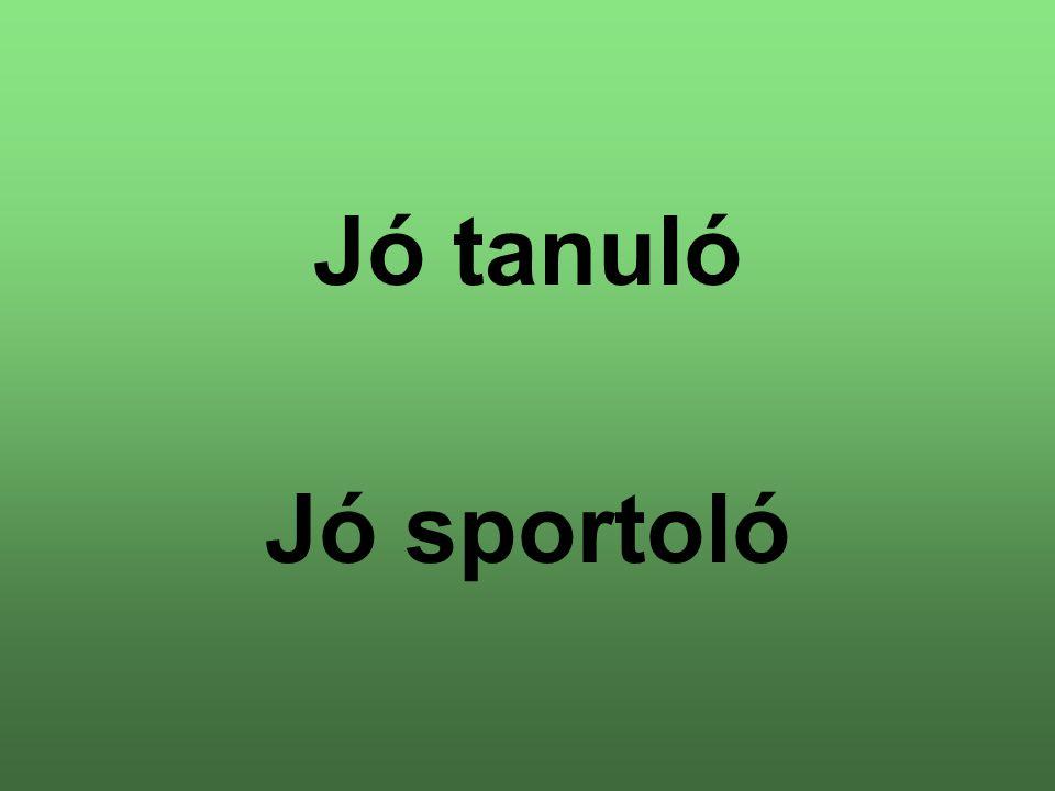 Jó tanuló Jó sportoló