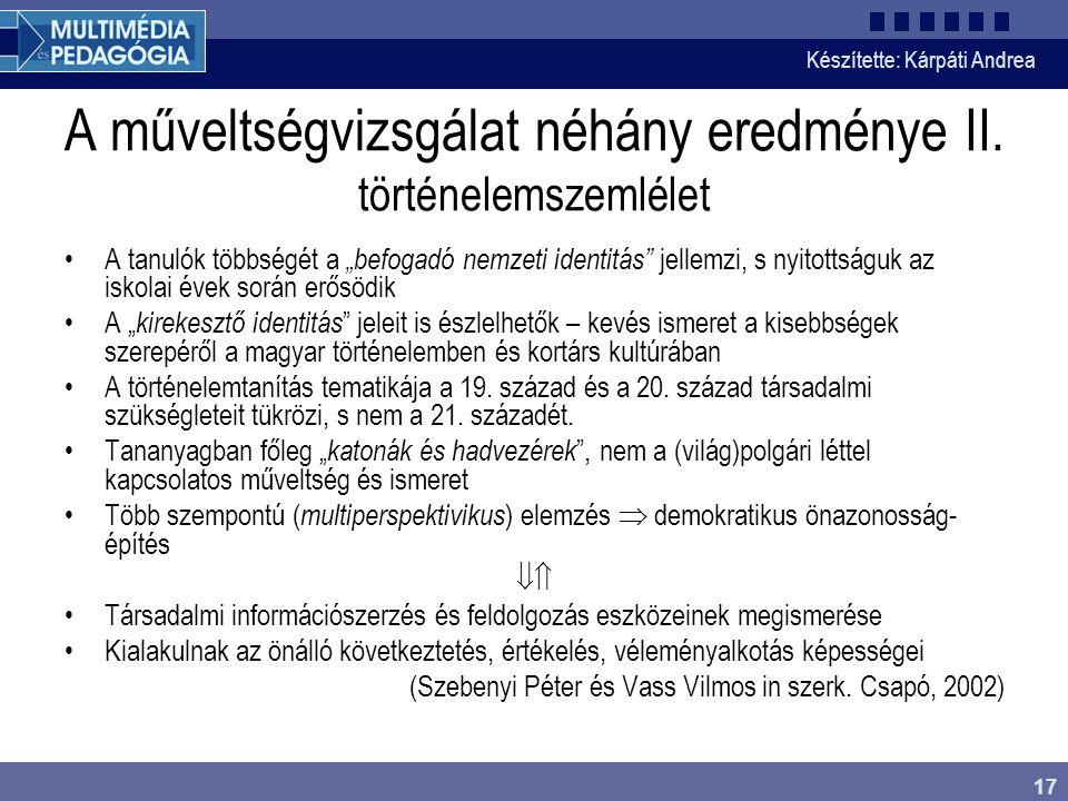 Készítette: Kárpáti Andrea 17 A műveltségvizsgálat néhány eredménye II.