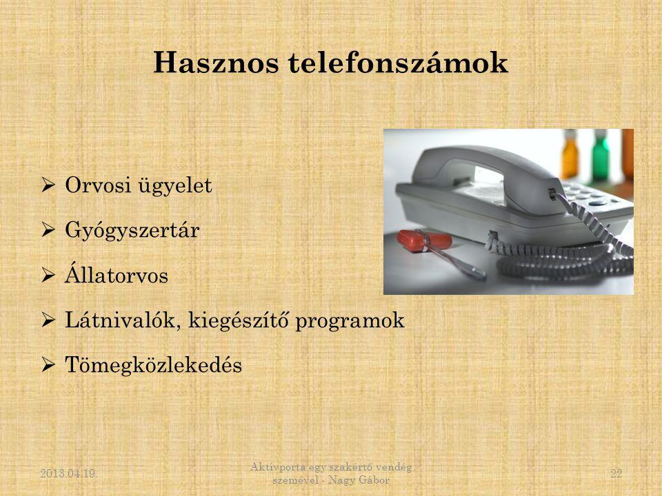 Hasznos telefonszámok  Orvosi ügyelet  Gyógyszertár  Állatorvos  Látnivalók, kiegészítő programok  Tömegközlekedés 2013.04.19. Aktívporta egy sza