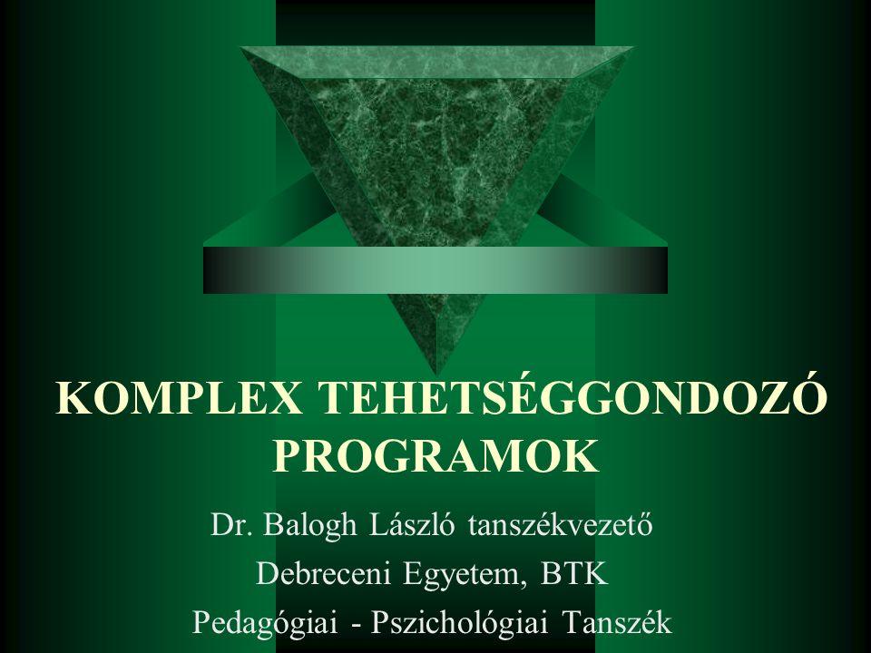 KOMPLEX TEHETSÉGGONDOZÓ PROGRAMOK Dr.