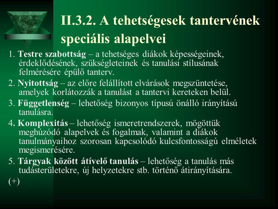 II.3.2.A tehetségesek tantervének speciális alapelvei 1.