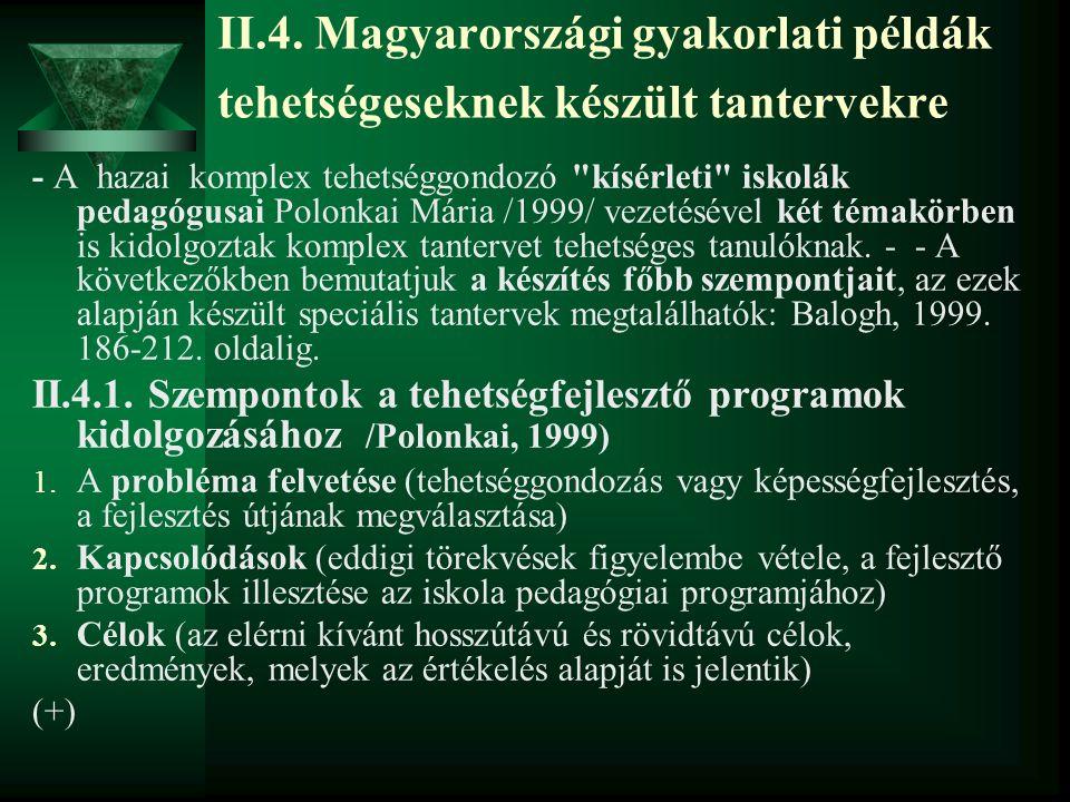 II.4. Magyarországi gyakorlati példák tehetségeseknek készült tantervekre - A hazai komplex tehetséggondozó