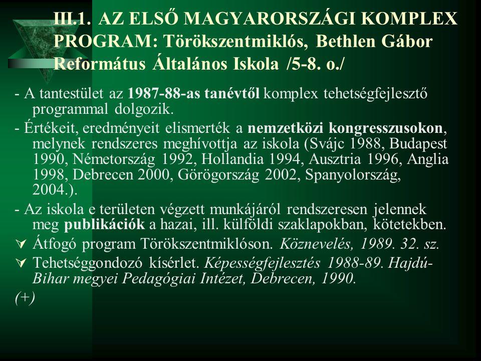 III.1. AZ ELSŐ MAGYARORSZÁGI KOMPLEX PROGRAM: Törökszentmiklós, Bethlen Gábor Református Általános Iskola /5-8. o./ - A tantestület az 1987-88-as tané