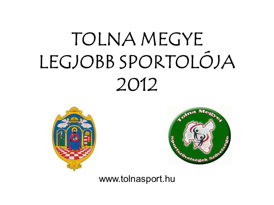 TOLNA MEGYE LEGJOBB SPORTOLÓJA 2012 www.tolnasport.hu