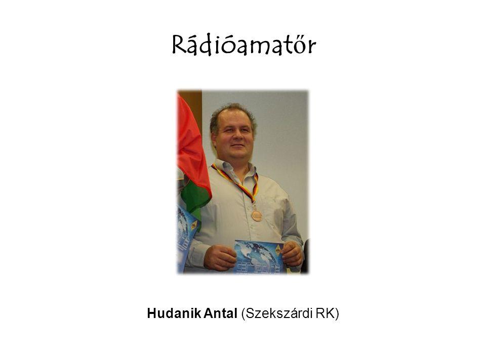 Rádióamat ő r Hudanik Antal (Szekszárdi RK)